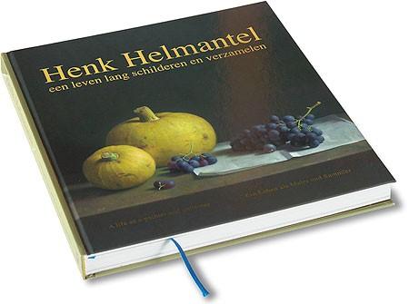 Boek Henk Helmantel Een levenlang schilderen en verzamelen